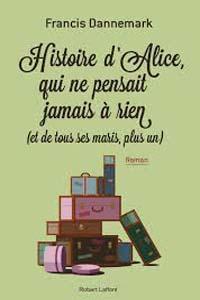 Miniature - Histoire d'Alice qui ne pensait jamais à rien (et de tous ses maris plus un)