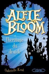 Alfie Bloom T1 L'héritage du druide