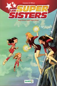Les Super Sisters Tome 2: Super Sisters contre Super Clones