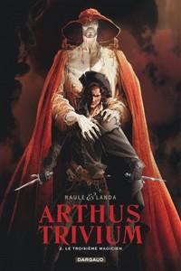 Arthus Trivium, t.2 : le troisième magicien
