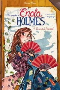 Les enquêtes d'Enola Holmes – T.4 Le secret de l'éventail
