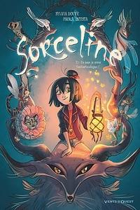 Sorceline : tome 1