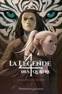 La légende des quatre: Le clan des tigres (tome 2)