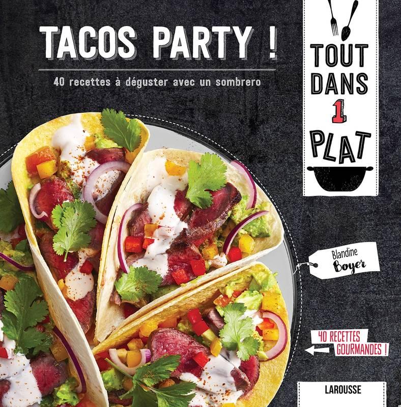 Tacos party ! 40 recettes à déguster avec un sombrero