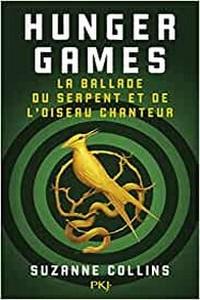 Hunger games- La ballade du serpent et de l'oiseau chanteur.