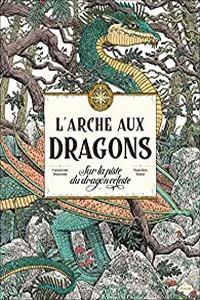 L'arche aux dragons: Sur la piste du dragon céleste