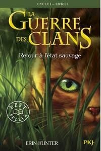 La guerre des clans -cycle 1, tome 1 : retour à l'état sauvage