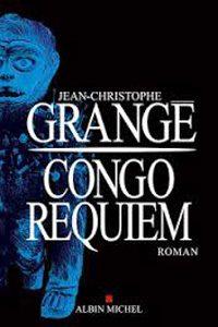 Congo Requiem Jean-Christophe Grange